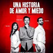 Viernes y Sábados de Mayo «UNA HISTORIA DE AMOR Y MIEDO»